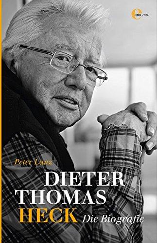 Dieter Thomas Heck - Die Biografie