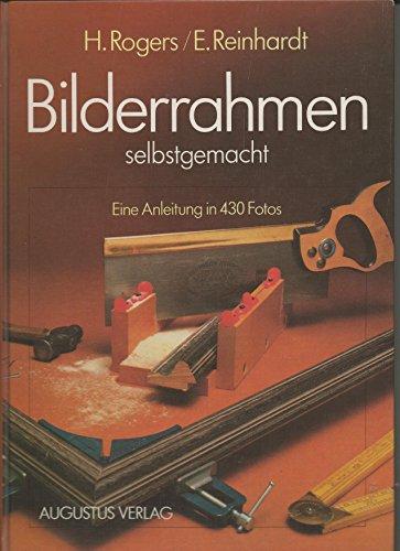 Bilderrahmen selbstgemacht : Eine Anleitung in 430 Fotos
