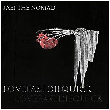 Love Fast Die Quick