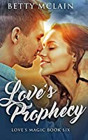 Love's Prophecy: Large Print Hardcover Edition