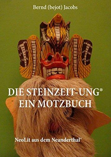 DIE STEINZEIT-ung® Ein Motzbuch: NeoLit aus dem Neanderthal®