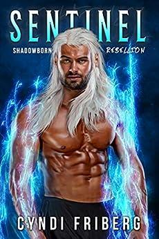 Sentinel (Shadowborn Rebellion Book 2) by [Cyndi Friberg]