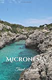Micronesia Travel Journal: Perfect Size 100 Page Travel Notebook Diary