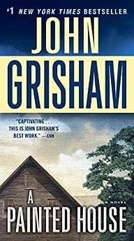 A Painted House: A Novel by [John Grisham]