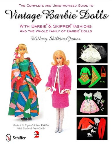 The Complete and Unauthorized Guide to Vintage Barbie Dolls: With Barbie &...