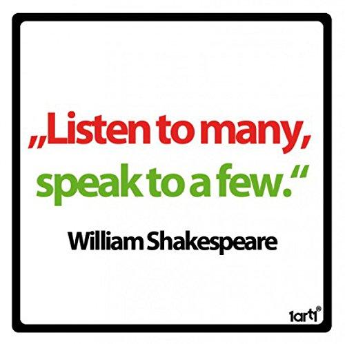 1art1 William Shakespeare Poster-Sticker Autocollant - Listen to Many, Speak to A Few (9 x 9 cm)