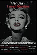 I met Marilyn: A stunning collection of brand new exclusive interviews chronicling Marilyn's life and beyond by those who knew her