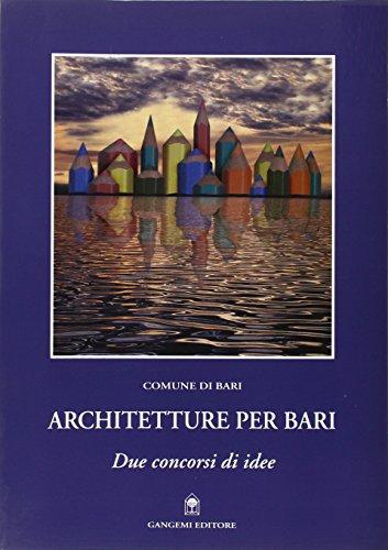 Architetture per Bari. Due concorsi di idee