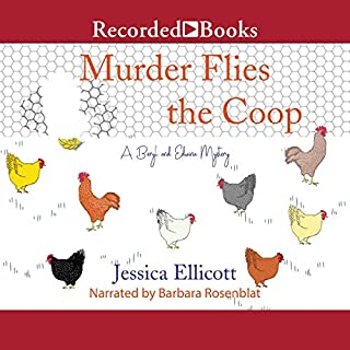 Murder Flies the Coop                   By:                                                                                                                                 Jessica Ellicott                               Narrated by:                                                                                                                                 Barbara Rosenblat                      Length: 9 hrs and 39 mins     482 ratings     Overall 4.4