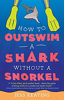 How to Outswim a Shark Without a Snorkel (My Life Is a Zoo Book 2)