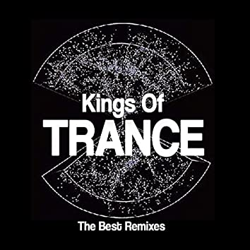 Kings of Trance (The Best Remixes)