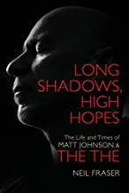 Long Shadows, High Hopes: The Life and Times of Matt Johnson and The The