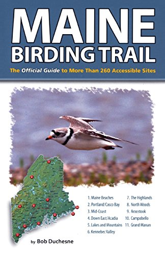 Maine Birding Trail: The Official Guide to More Than 260 Accessible Sites