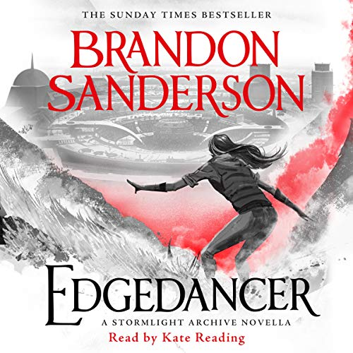 Edgedancer                   By:                                                                                                                                 Brandon Sanderson                               Narrated by:                                                                                                                                 Kate Reading                      Length: 6 hrs and 23 mins     100 ratings     Overall 4.7