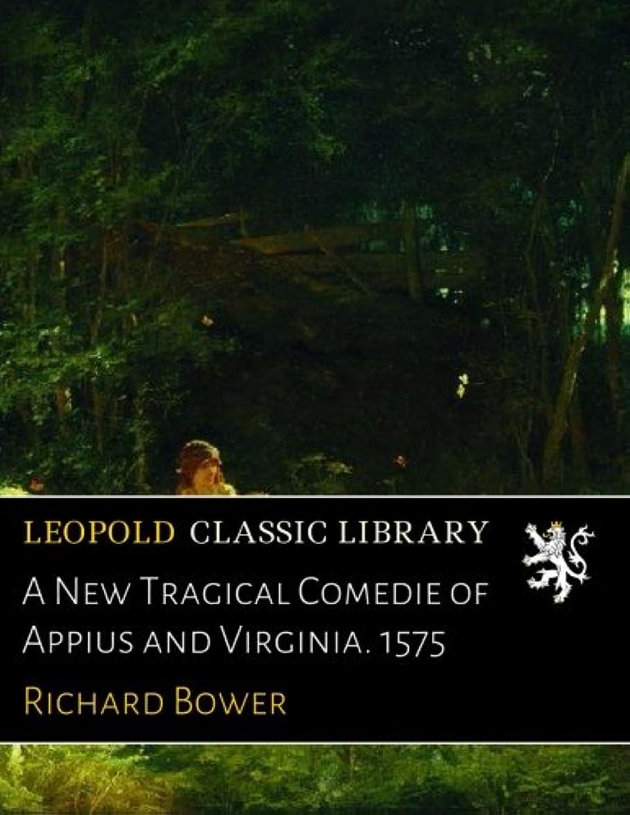 区画快適取得A New Tragical Comedie of Appius and Virginia. 1575