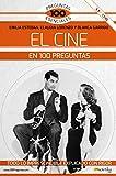 El Cine En 100 Preguntas (Ediciones Nowtilus) (100 Preguntas esenciales)