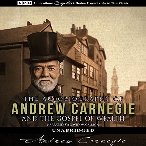 Page de couverture de The Autobiography of Andrew Carnegie & The Gospel of Wealth