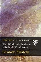 The Works of Charlotte Elizabeth: Conformity