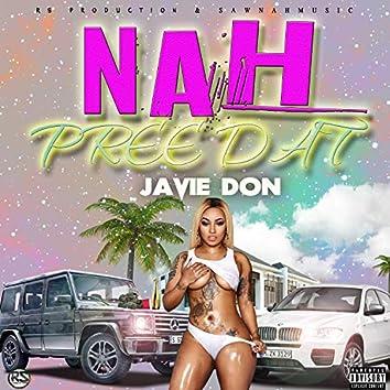 Nah Pree That