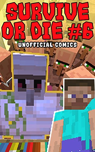 Comic Books: SURVIVE OR DIE 6 (Unofficial Comics) (Comic Books, Kid Comics, Teen Comics, Manga, Kids Stories, Kids Comic Books, Teen Comic Books, Comic ... Comics for All Ages Kids) (English Edition)