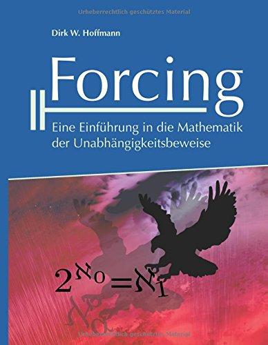 Forcing: Eine Einführung in die Mathematik der Unabhängigkeitsbeweise