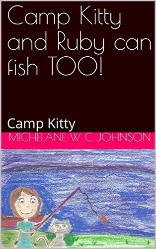 Camp Kitty and Ruby can fish TOO!: Camp Kitty (English Edition)