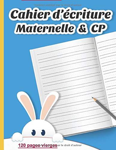 Cahier d'écriture Maternelle & CP : 120 pages vierges: Cahier vierge pour écrire les lettres et les chiffres et s'entraîner à l'écriture cursive