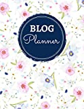 Blog Planner: Blog Planning Notebook Journal - Content Calendar & Post Organizer - Social Media Marketing - 12 Months Year Blog Plan - Gift For Bloggers - (8.5 x 11 inches)