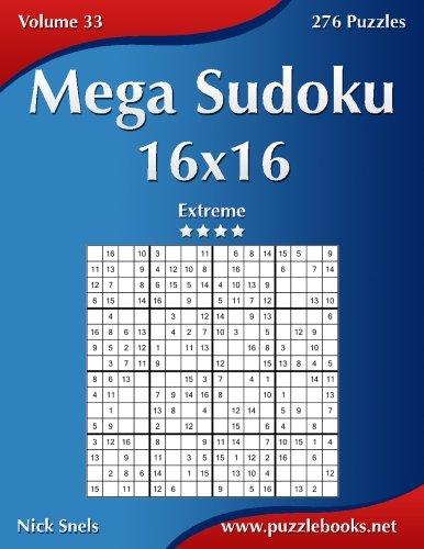 Mega Sudoku 16x16 - Extreme - Volume 33 - 276 Puzzles