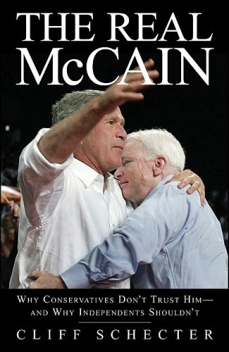 The Real McCain: Why Conservatives Don't Trust Him and Why Independents Shouldn't -  Schecter, Cliff, Paperback