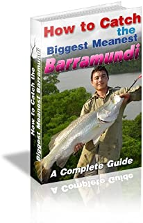 How To Catch The Biggest Meanest Barramundi