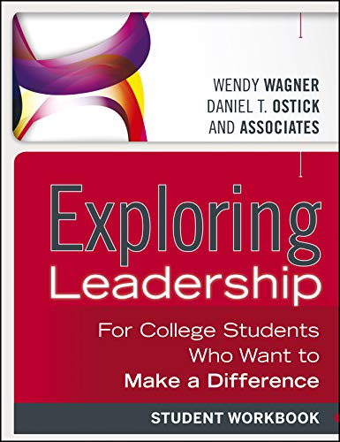 Exploring Leadership: For College Students Who Want to Make a Difference, Student Workbook