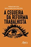 A Cegueira da Reforma Trabalhista (Portuguese Edition)