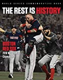 The Rest is History: Boston Red Sox: 2018 World Series Champions - Triumph Books