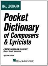 Hal Leonard Pocket Dictionary of Composers & Lyricists: A Comprehensive and Convenient Source for All Musicians