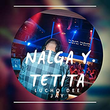 Nalga y Tetita