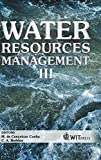 Water Resources Management III (WIT Transactions on Ecology and the Environment) (Progress in Water Resources)