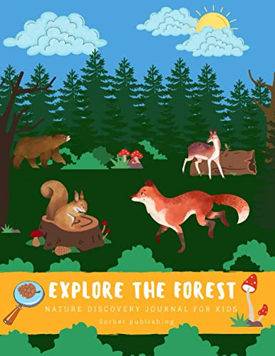 Explore the forest.Nature discovery journal for kids.Notebook / Log activity book for outdoor observation.Perfect gift for nature lovers.: (8.5 x 11)- ... drawing and workbook for children 5- 9 ages.