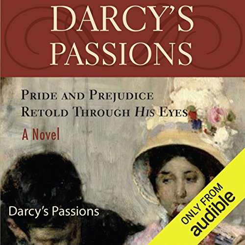 Darcy's Passions     Pride and Prejudice Retold Through His Eyes              Written by:                                                                                                                                 Regina Jeffers                               Narrated by:                                                                                                                                 Andy Cresswell,                                                                                        Penny Scott-Andrews                      Length: 14 hrs and 42 mins     2 ratings     Overall 4.5