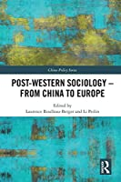 Post-Western Sociology - From China to Europe (China Policy Series)