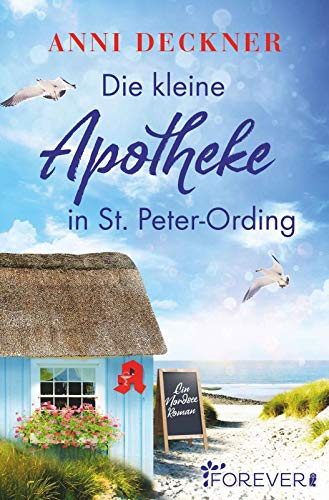 Die kleine Apotheke in St. Peter-Ording: Ein Nordsee-Roman