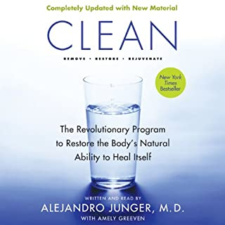 Clean - Expanded Edition     The Revolutionary Program to Restore the Body's Natural Ability to Heal Itself              By:                                                                                                                                 Alejandro Junger                               Narrated by:                                                                                                                                 Alejandro Junger                      Length: 11 hrs and 8 mins     239 ratings     Overall 4.5