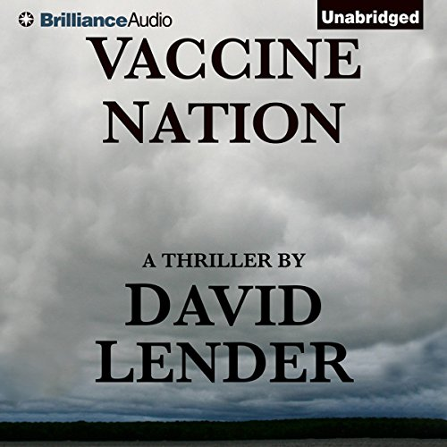 Vaccine Nation                   By:                                                                                                                                 David Lender                               Narrated by:                                                                                                                                 Joyce Bean                      Length: 6 hrs and 53 mins     7 ratings     Overall 3.9