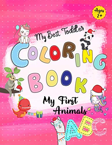 My Best Toddler Coloring Book Ages 2 +: My First Animals For...
