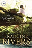 The Last Sin Eater: A Novel (A Captivating Historical Christian Fiction Story of Suffering, Seeking, and Redemption Set in Appalachia in the 1850s)