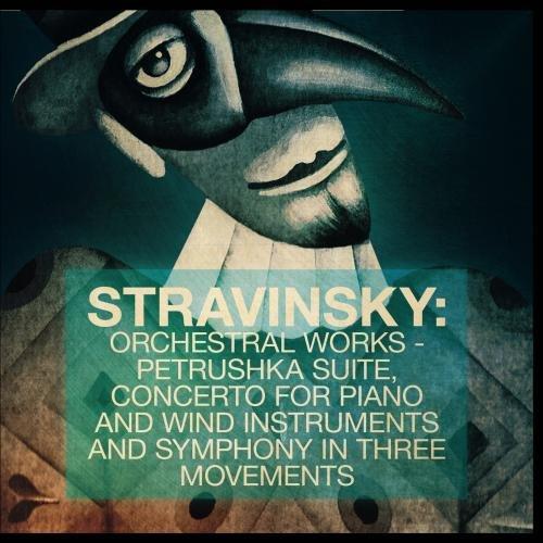 Stravinsky: Orchestral Works - P...