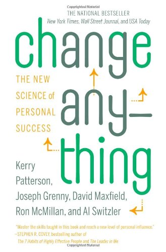 Compare Textbook Prices for Change Anything: The New Science of Personal Success Reprint Edition ISBN 9780446573900 by Patterson, Kerry,Grenny, Joseph,Maxfield, David,McMillan, Ron,Switzler, Al