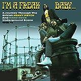 I'm a Freak Baby: Journey Through The British Heavy Psych And Hard Rock Underground Scene 1968-72
