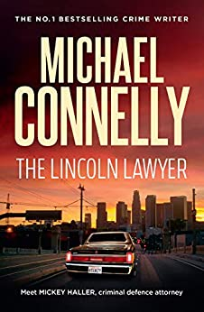 The Lincoln Lawyer (Haller 1): A Lincoln Lawyer Case (Mickey Haller) by [Michael Connelly]
