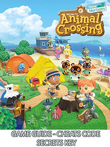 Animal Crossing New Horizons Game Guide: Complete Guide and Secrets Key/Cheats Code (English Edition)